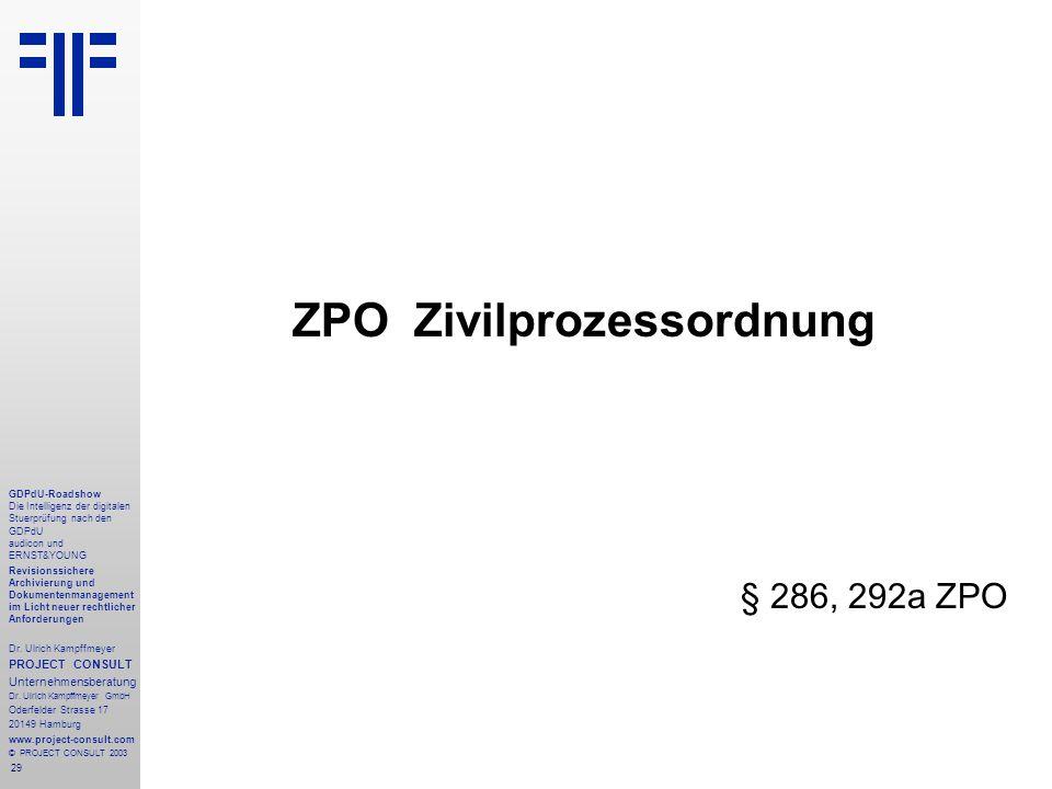 29 GDPdU-Roadshow Die Intelligenz der digitalen Stuerprüfung nach den GDPdU audicon und ERNST&YOUNG Revisionssichere Archivierung und Dokumentenmanagement im Licht neuer rechtlicher Anforderungen Dr.