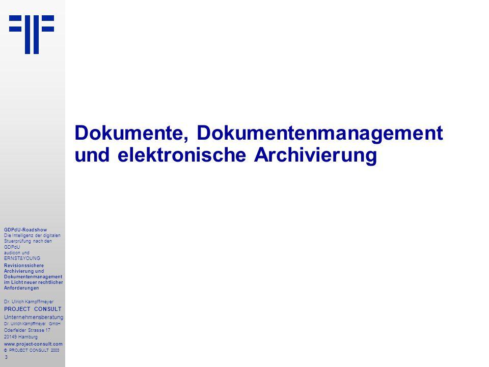 3 GDPdU-Roadshow Die Intelligenz der digitalen Stuerprüfung nach den GDPdU audicon und ERNST&YOUNG Revisionssichere Archivierung und Dokumentenmanagement im Licht neuer rechtlicher Anforderungen Dr.