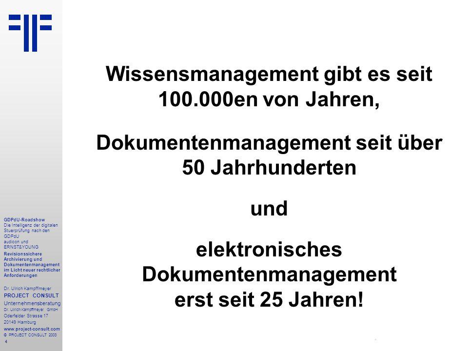 4 GDPdU-Roadshow Die Intelligenz der digitalen Stuerprüfung nach den GDPdU audicon und ERNST&YOUNG Revisionssichere Archivierung und Dokumentenmanagement im Licht neuer rechtlicher Anforderungen Dr.