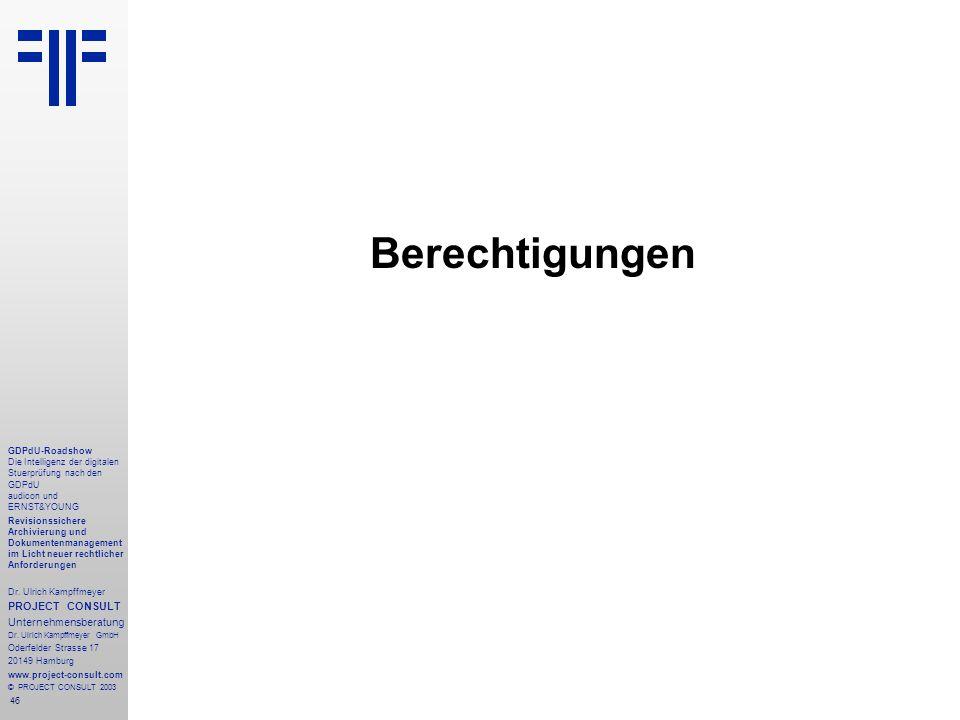 46 GDPdU-Roadshow Die Intelligenz der digitalen Stuerprüfung nach den GDPdU audicon und ERNST&YOUNG Revisionssichere Archivierung und Dokumentenmanagement im Licht neuer rechtlicher Anforderungen Dr.