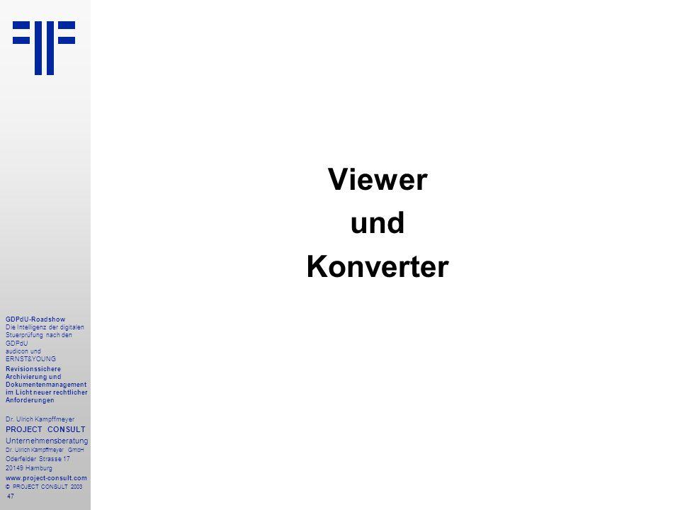 47 GDPdU-Roadshow Die Intelligenz der digitalen Stuerprüfung nach den GDPdU audicon und ERNST&YOUNG Revisionssichere Archivierung und Dokumentenmanagement im Licht neuer rechtlicher Anforderungen Dr.