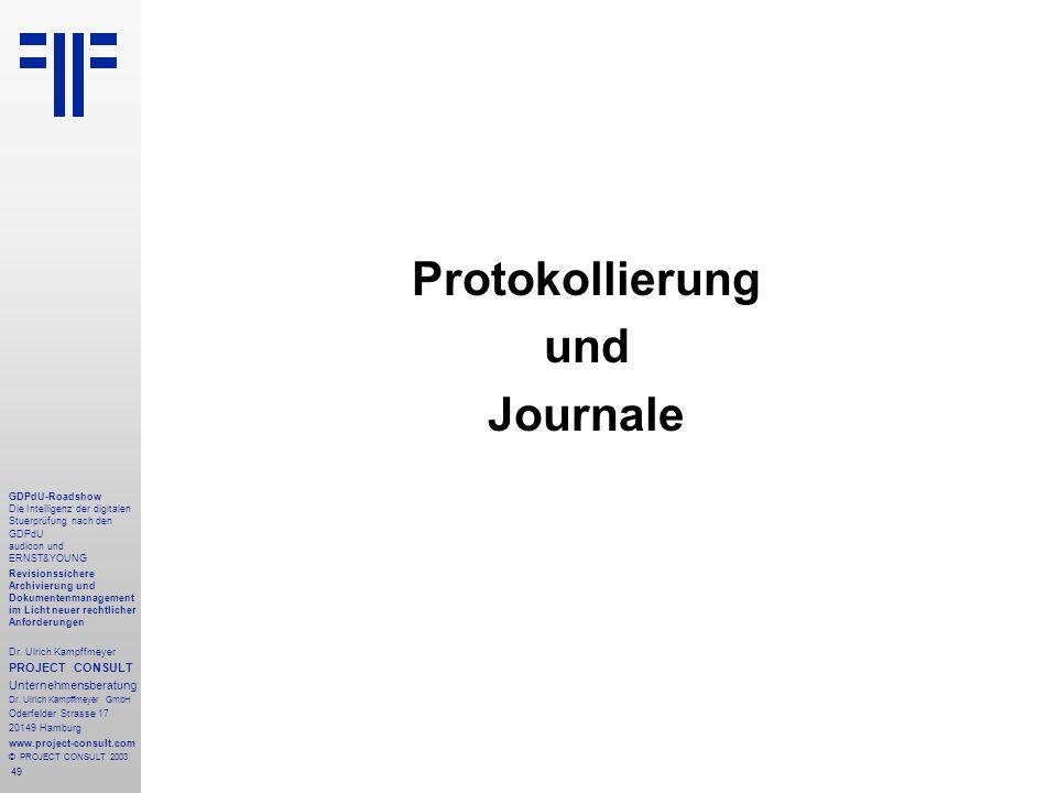 49 GDPdU-Roadshow Die Intelligenz der digitalen Stuerprüfung nach den GDPdU audicon und ERNST&YOUNG Revisionssichere Archivierung und Dokumentenmanagement im Licht neuer rechtlicher Anforderungen Dr.