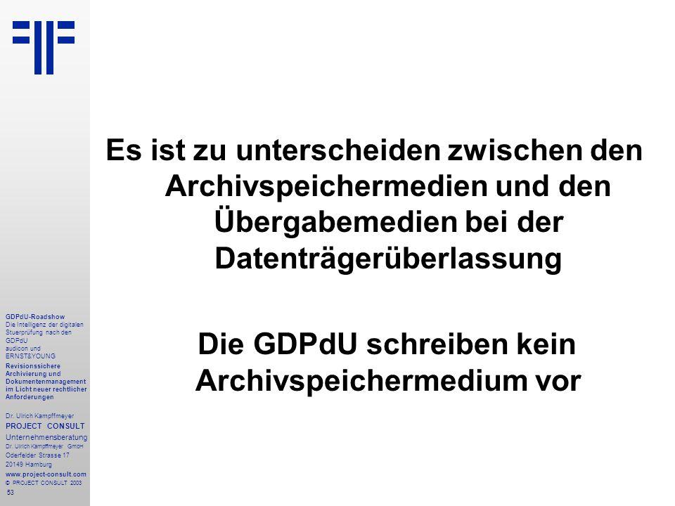 53 GDPdU-Roadshow Die Intelligenz der digitalen Stuerprüfung nach den GDPdU audicon und ERNST&YOUNG Revisionssichere Archivierung und Dokumentenmanagement im Licht neuer rechtlicher Anforderungen Dr.