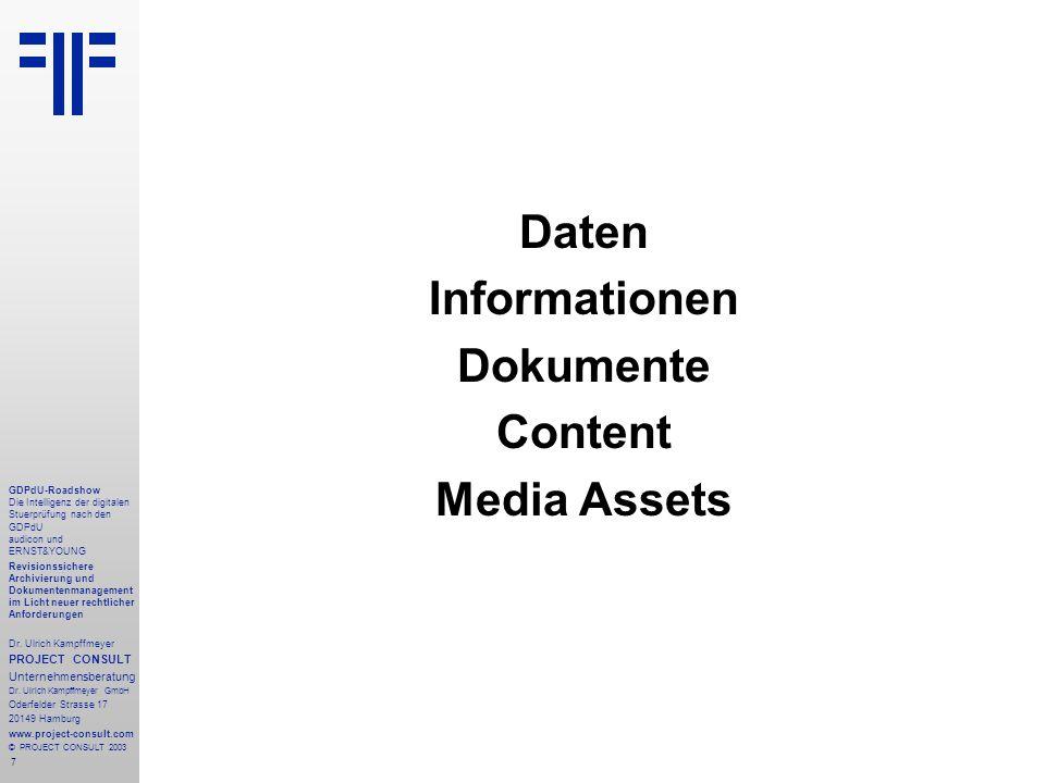 7 GDPdU-Roadshow Die Intelligenz der digitalen Stuerprüfung nach den GDPdU audicon und ERNST&YOUNG Revisionssichere Archivierung und Dokumentenmanagement im Licht neuer rechtlicher Anforderungen Dr.