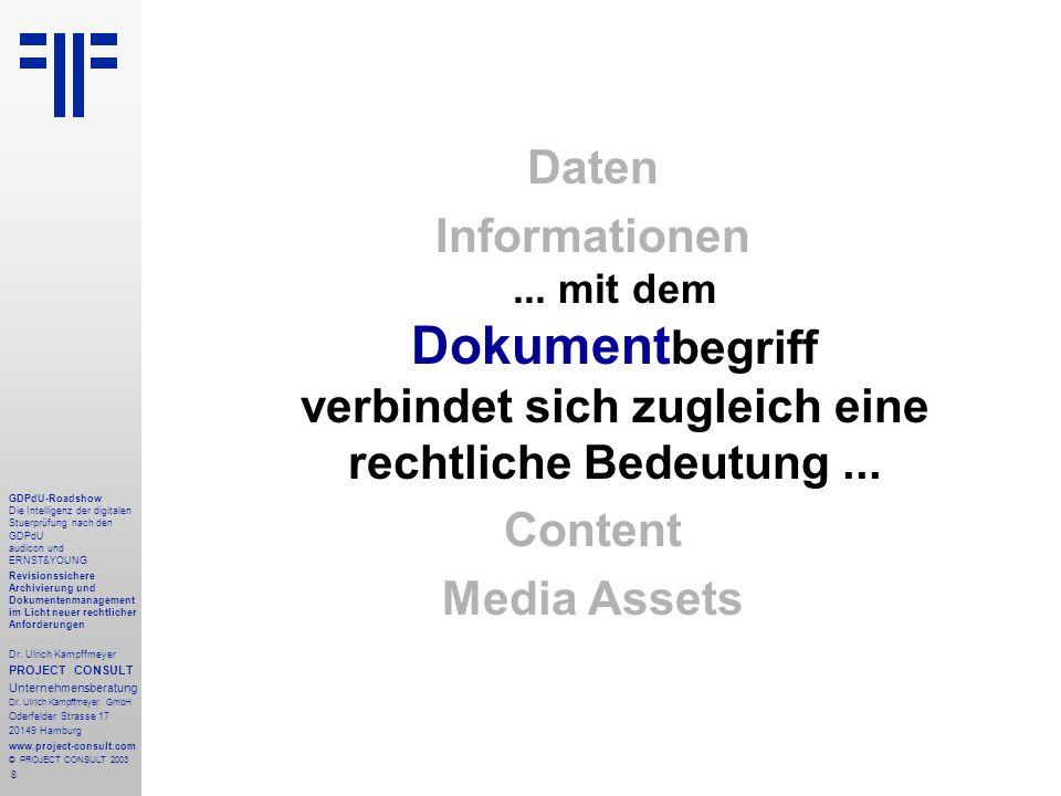 8 GDPdU-Roadshow Die Intelligenz der digitalen Stuerprüfung nach den GDPdU audicon und ERNST&YOUNG Revisionssichere Archivierung und Dokumentenmanagement im Licht neuer rechtlicher Anforderungen Dr.