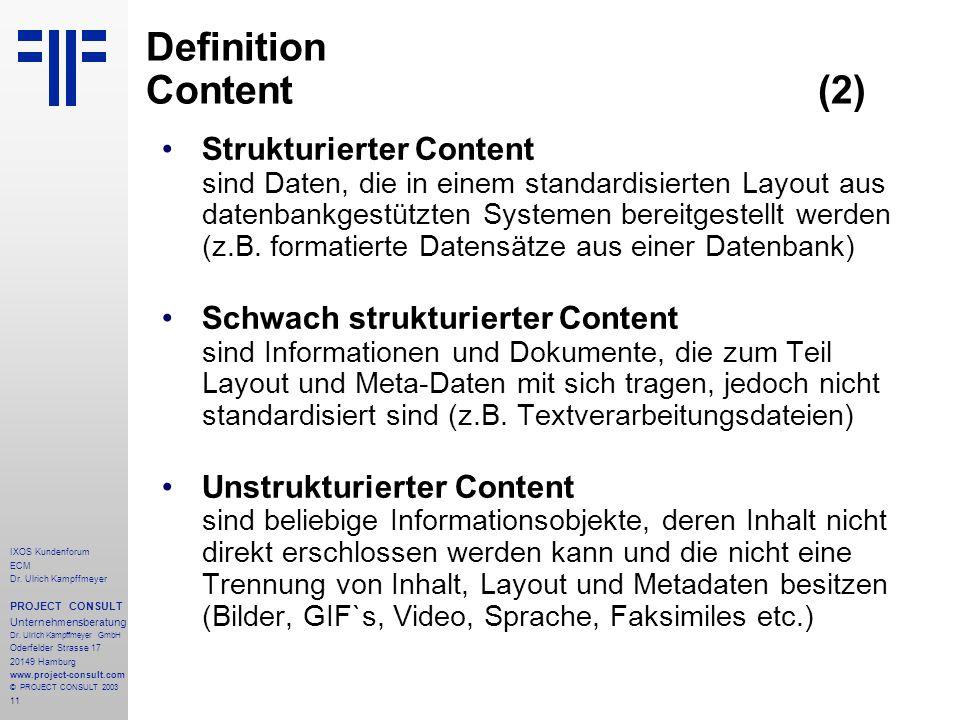 11 IXOS Kundenforum ECM Dr. Ulrich Kampffmeyer PROJECT CONSULT Unternehmensberatung Dr.