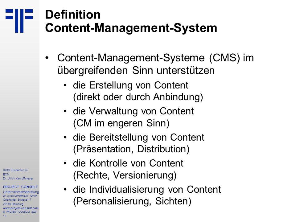 13 IXOS Kundenforum ECM Dr. Ulrich Kampffmeyer PROJECT CONSULT Unternehmensberatung Dr.