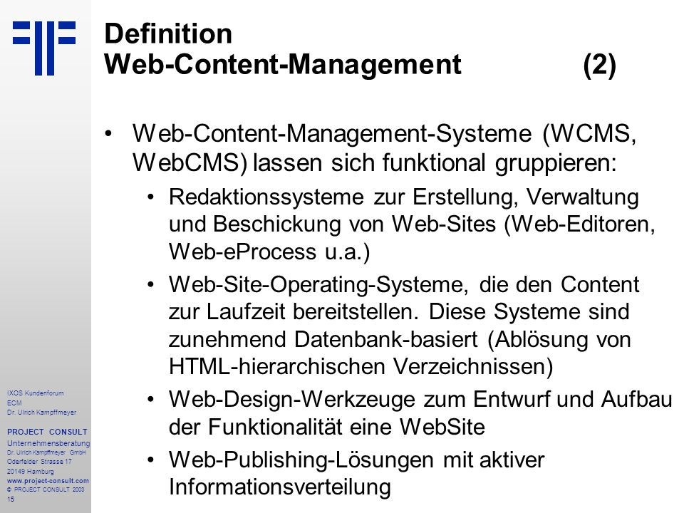 15 IXOS Kundenforum ECM Dr. Ulrich Kampffmeyer PROJECT CONSULT Unternehmensberatung Dr.
