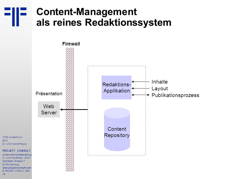 16 IXOS Kundenforum ECM Dr. Ulrich Kampffmeyer PROJECT CONSULT Unternehmensberatung Dr.