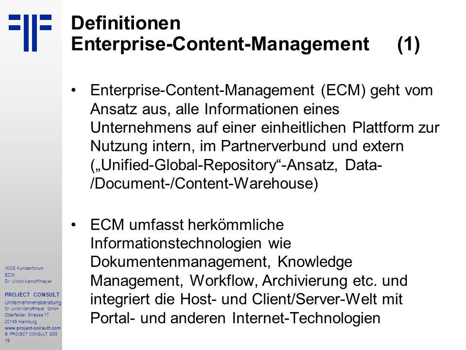 19 IXOS Kundenforum ECM Dr. Ulrich Kampffmeyer PROJECT CONSULT Unternehmensberatung Dr.