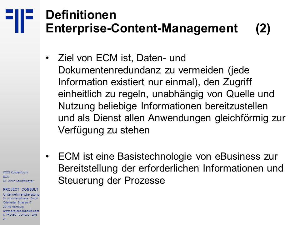 20 IXOS Kundenforum ECM Dr. Ulrich Kampffmeyer PROJECT CONSULT Unternehmensberatung Dr.