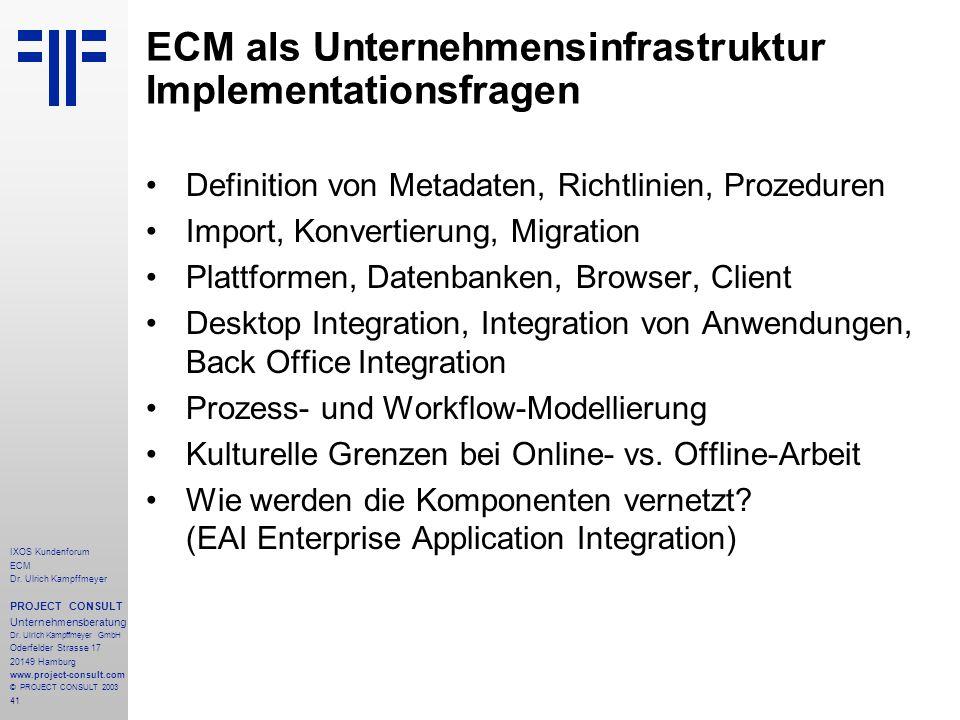 41 IXOS Kundenforum ECM Dr. Ulrich Kampffmeyer PROJECT CONSULT Unternehmensberatung Dr.