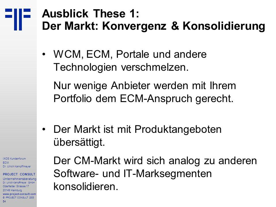 54 IXOS Kundenforum ECM Dr. Ulrich Kampffmeyer PROJECT CONSULT Unternehmensberatung Dr.