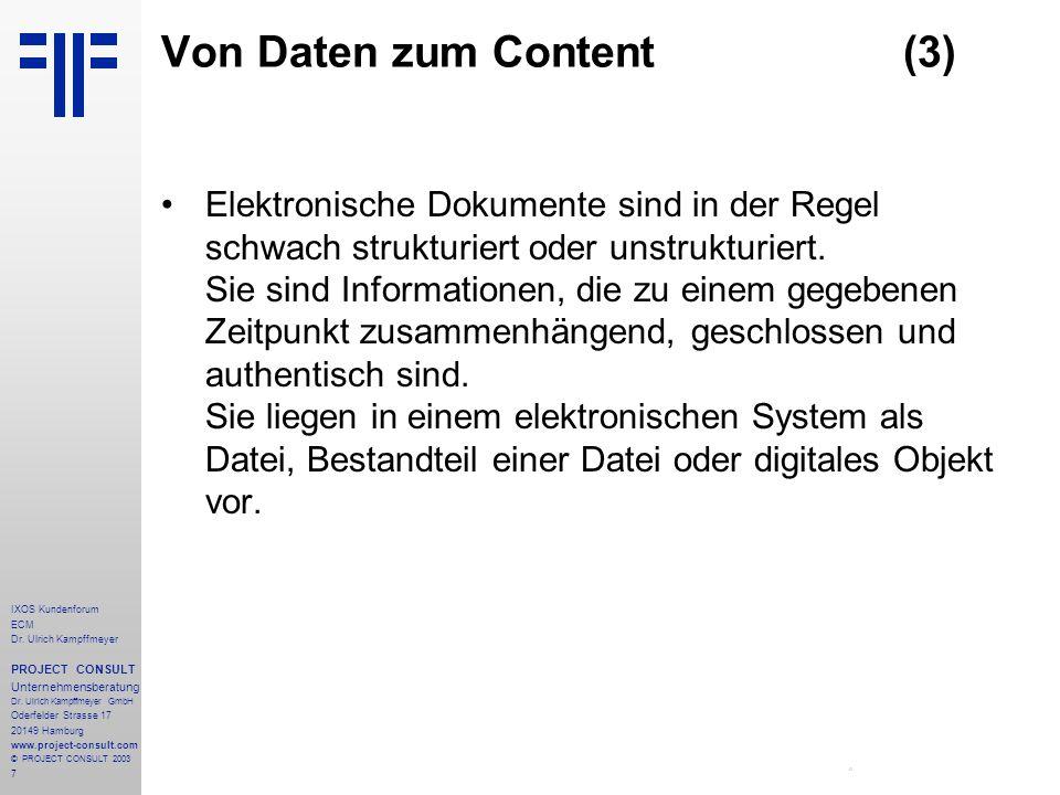 7 IXOS Kundenforum ECM Dr. Ulrich Kampffmeyer PROJECT CONSULT Unternehmensberatung Dr.