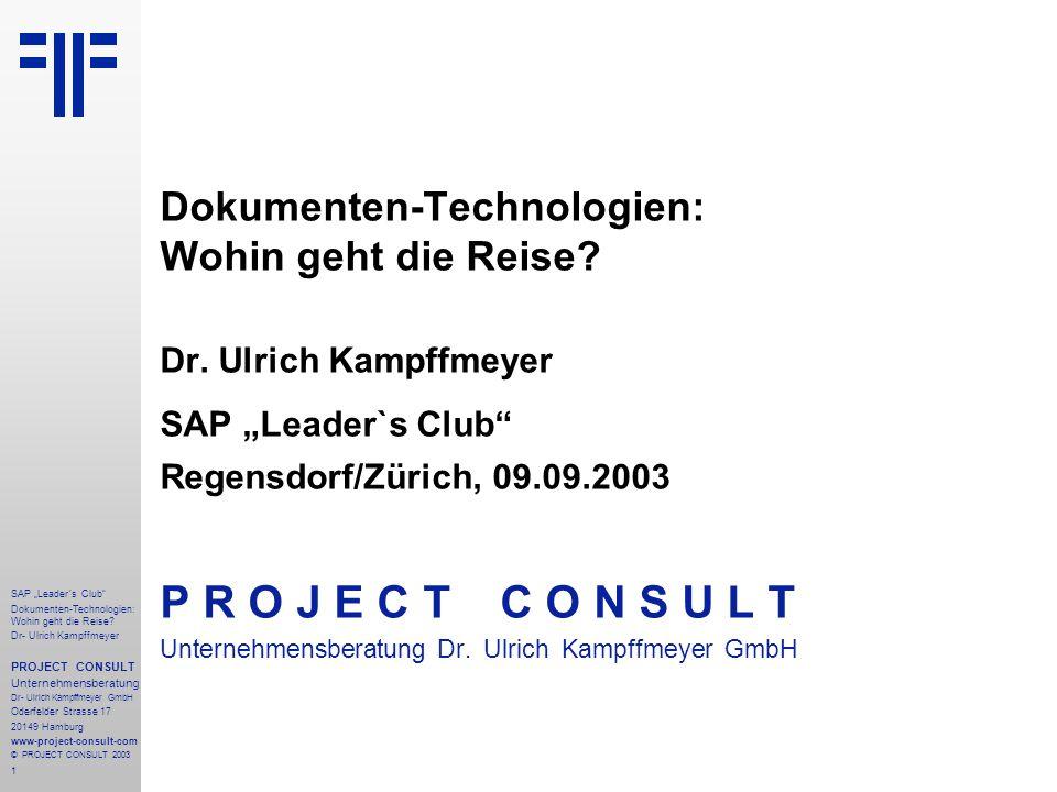 """1 SAP """"Leader´s Club"""" Dokumenten-Technologien: Wohin geht die Reise? Dr- Ulrich Kampffmeyer PROJECT CONSULT Unternehmensberatung Dr- Ulrich Kampffmeye"""
