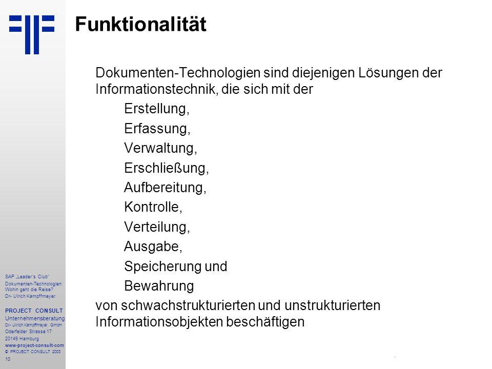 """10 SAP """"Leader´s Club"""" Dokumenten-Technologien: Wohin geht die Reise? Dr- Ulrich Kampffmeyer PROJECT CONSULT Unternehmensberatung Dr- Ulrich Kampffmey"""