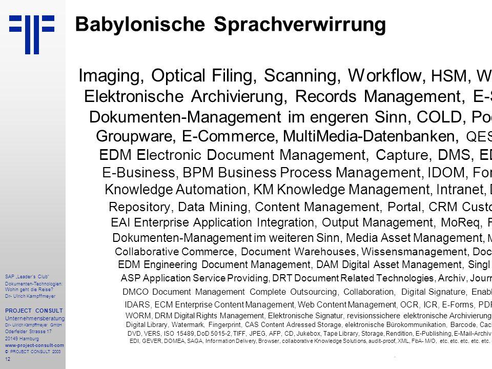 """12 SAP """"Leader´s Club"""" Dokumenten-Technologien: Wohin geht die Reise? Dr- Ulrich Kampffmeyer PROJECT CONSULT Unternehmensberatung Dr- Ulrich Kampffmey"""