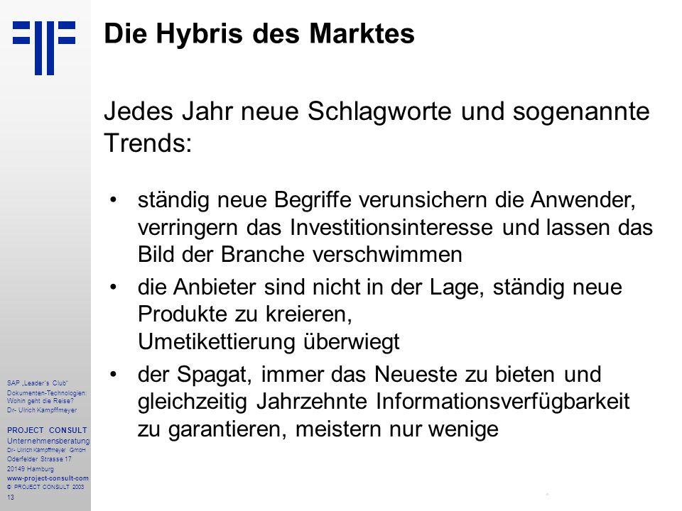 """13 SAP """"Leader´s Club"""" Dokumenten-Technologien: Wohin geht die Reise? Dr- Ulrich Kampffmeyer PROJECT CONSULT Unternehmensberatung Dr- Ulrich Kampffmey"""