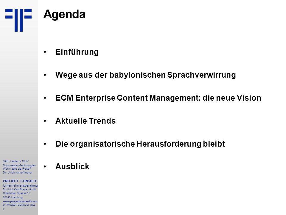 """2 SAP """"Leader´s Club"""" Dokumenten-Technologien: Wohin geht die Reise? Dr- Ulrich Kampffmeyer PROJECT CONSULT Unternehmensberatung Dr- Ulrich Kampffmeye"""