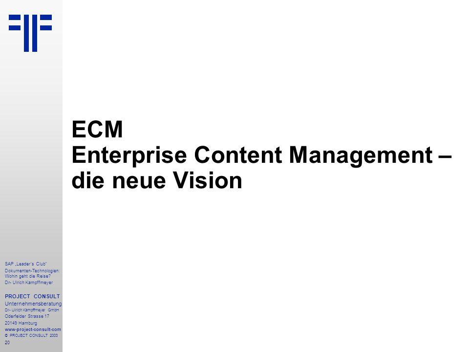 """20 SAP """"Leader´s Club"""" Dokumenten-Technologien: Wohin geht die Reise? Dr- Ulrich Kampffmeyer PROJECT CONSULT Unternehmensberatung Dr- Ulrich Kampffmey"""