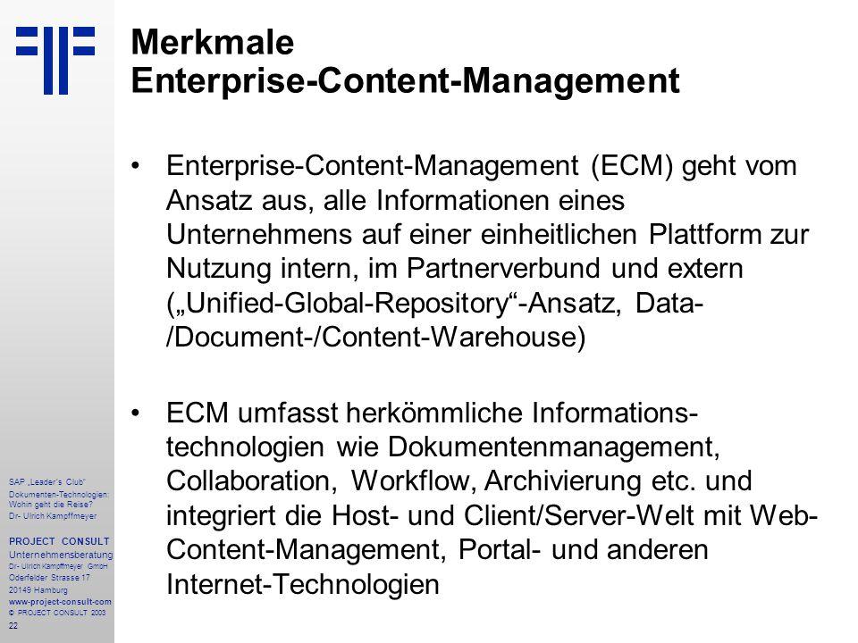 """22 SAP """"Leader´s Club"""" Dokumenten-Technologien: Wohin geht die Reise? Dr- Ulrich Kampffmeyer PROJECT CONSULT Unternehmensberatung Dr- Ulrich Kampffmey"""
