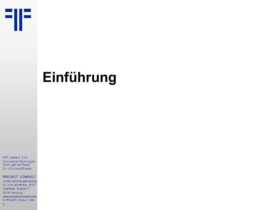 """3 SAP """"Leader´s Club"""" Dokumenten-Technologien: Wohin geht die Reise? Dr- Ulrich Kampffmeyer PROJECT CONSULT Unternehmensberatung Dr- Ulrich Kampffmeye"""