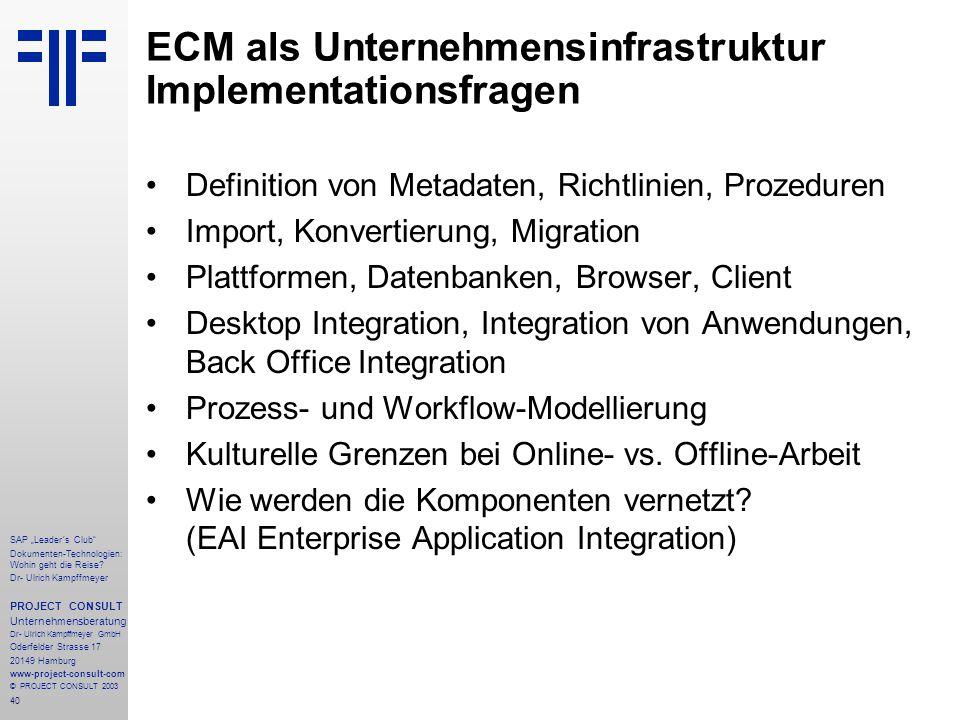 """40 SAP """"Leader´s Club"""" Dokumenten-Technologien: Wohin geht die Reise? Dr- Ulrich Kampffmeyer PROJECT CONSULT Unternehmensberatung Dr- Ulrich Kampffmey"""