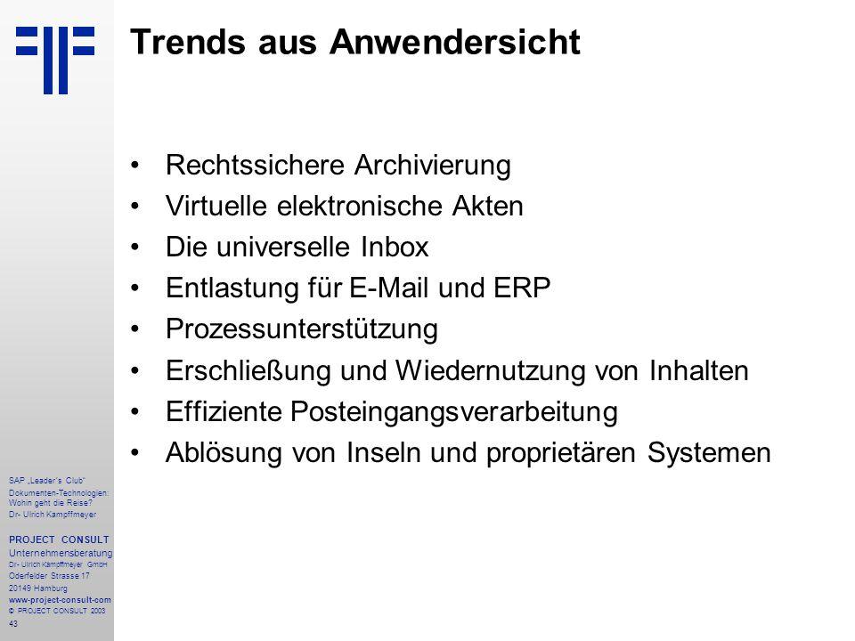 """43 SAP """"Leader´s Club"""" Dokumenten-Technologien: Wohin geht die Reise? Dr- Ulrich Kampffmeyer PROJECT CONSULT Unternehmensberatung Dr- Ulrich Kampffmey"""