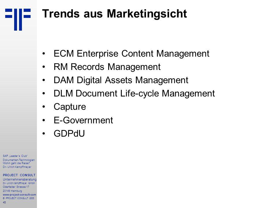 """45 SAP """"Leader´s Club"""" Dokumenten-Technologien: Wohin geht die Reise? Dr- Ulrich Kampffmeyer PROJECT CONSULT Unternehmensberatung Dr- Ulrich Kampffmey"""