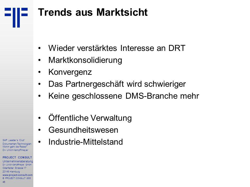 """46 SAP """"Leader´s Club"""" Dokumenten-Technologien: Wohin geht die Reise? Dr- Ulrich Kampffmeyer PROJECT CONSULT Unternehmensberatung Dr- Ulrich Kampffmey"""