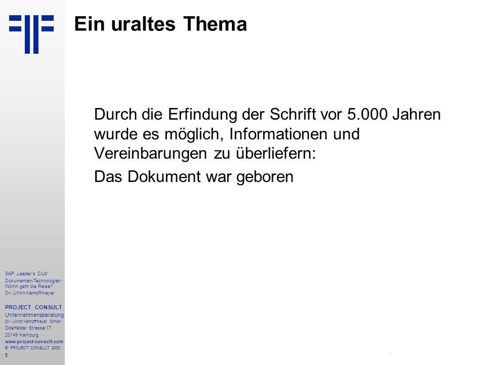 """5 SAP """"Leader´s Club"""" Dokumenten-Technologien: Wohin geht die Reise? Dr- Ulrich Kampffmeyer PROJECT CONSULT Unternehmensberatung Dr- Ulrich Kampffmeye"""