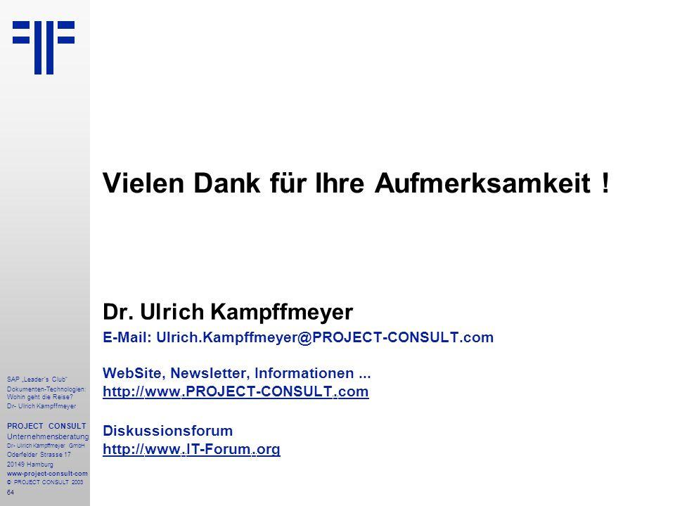 """64 SAP """"Leader´s Club"""" Dokumenten-Technologien: Wohin geht die Reise? Dr- Ulrich Kampffmeyer PROJECT CONSULT Unternehmensberatung Dr- Ulrich Kampffmey"""