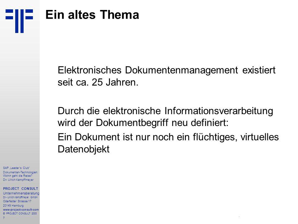 """7 SAP """"Leader´s Club"""" Dokumenten-Technologien: Wohin geht die Reise? Dr- Ulrich Kampffmeyer PROJECT CONSULT Unternehmensberatung Dr- Ulrich Kampffmeye"""