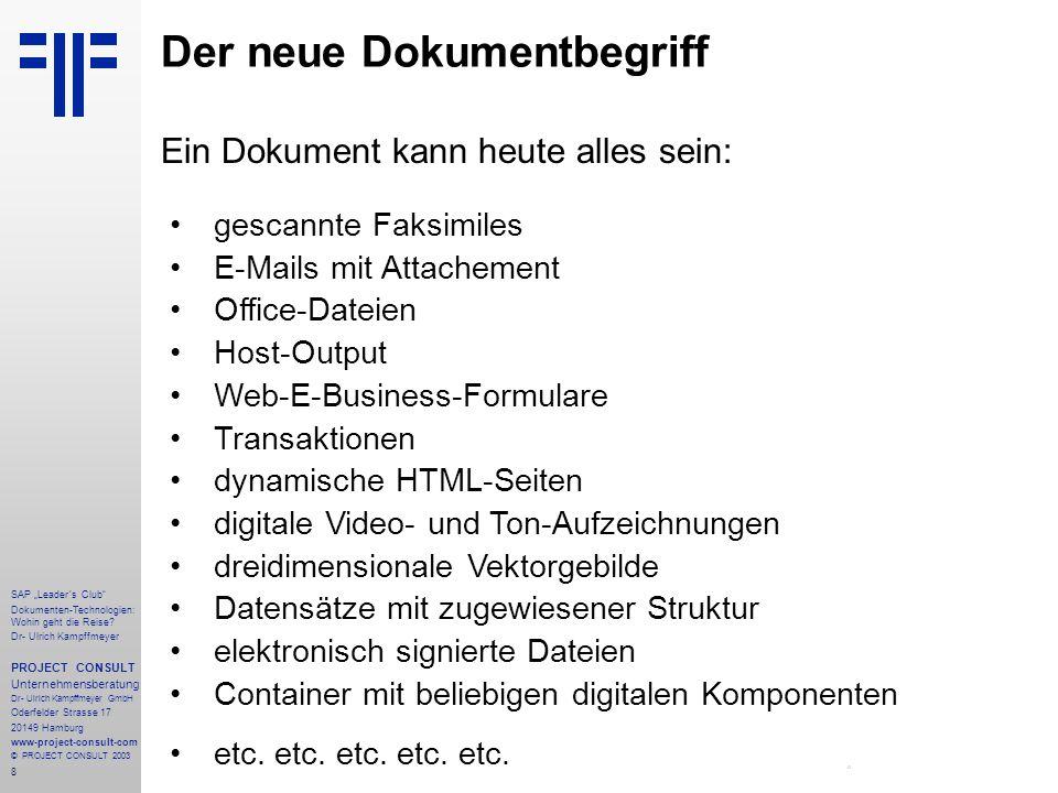 """8 SAP """"Leader´s Club"""" Dokumenten-Technologien: Wohin geht die Reise? Dr- Ulrich Kampffmeyer PROJECT CONSULT Unternehmensberatung Dr- Ulrich Kampffmeye"""
