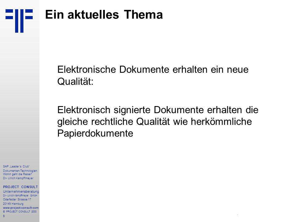 """9 SAP """"Leader´s Club"""" Dokumenten-Technologien: Wohin geht die Reise? Dr- Ulrich Kampffmeyer PROJECT CONSULT Unternehmensberatung Dr- Ulrich Kampffmeye"""