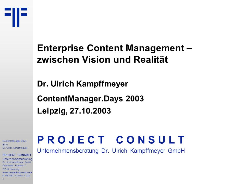 1 ContentManager.Days ECM Dr. Ulrich Kampffmeyer PROJECT CONSULT Unternehmensberatung Dr.