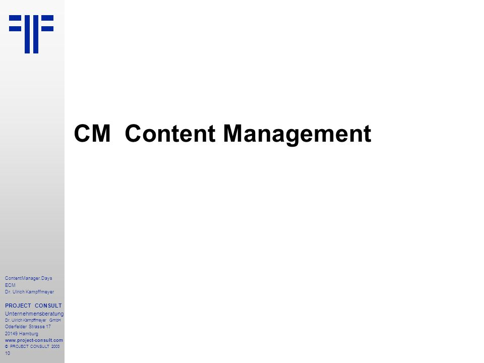 10 ContentManager.Days ECM Dr. Ulrich Kampffmeyer PROJECT CONSULT Unternehmensberatung Dr.