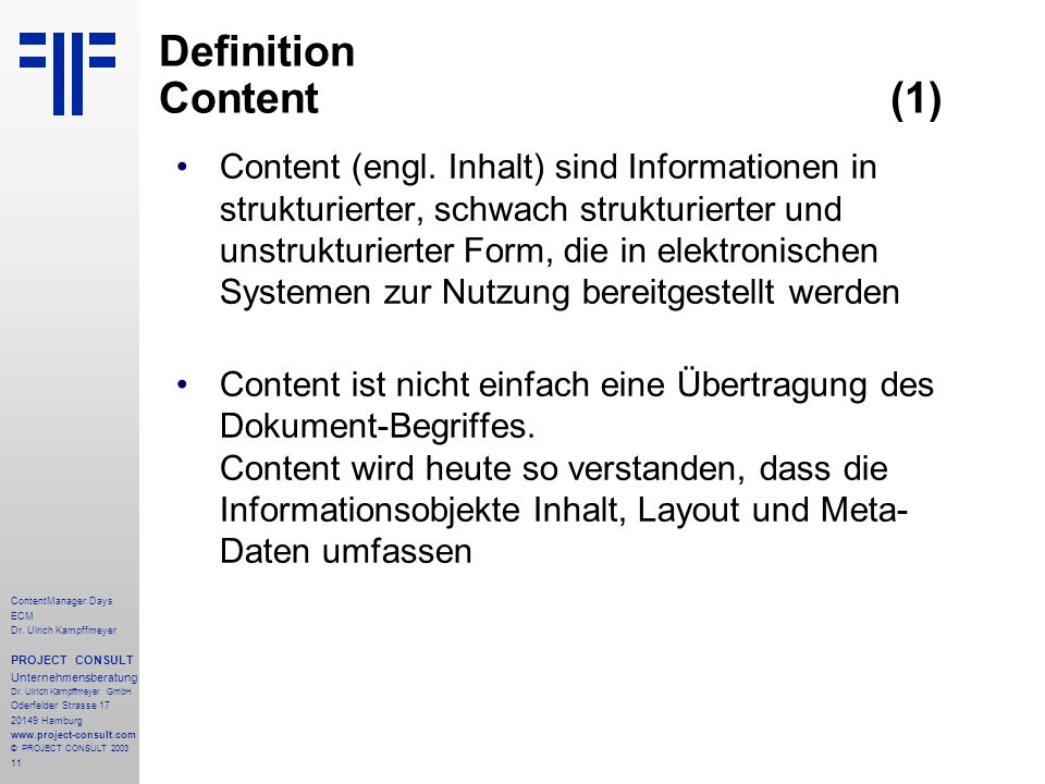 11 ContentManager.Days ECM Dr. Ulrich Kampffmeyer PROJECT CONSULT Unternehmensberatung Dr.