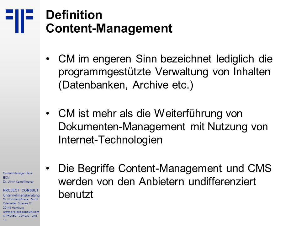 13 ContentManager.Days ECM Dr. Ulrich Kampffmeyer PROJECT CONSULT Unternehmensberatung Dr.