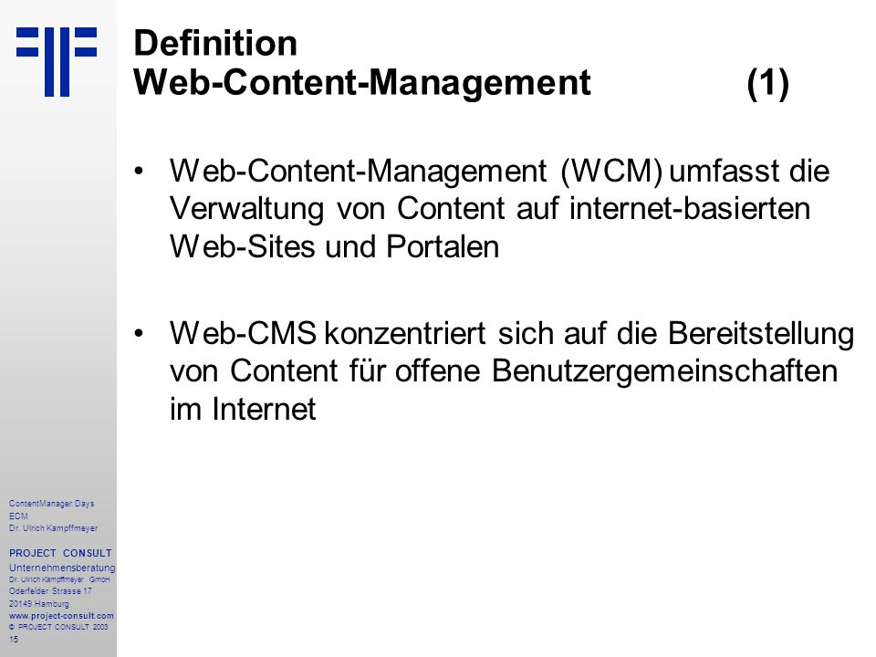 15 ContentManager.Days ECM Dr. Ulrich Kampffmeyer PROJECT CONSULT Unternehmensberatung Dr.
