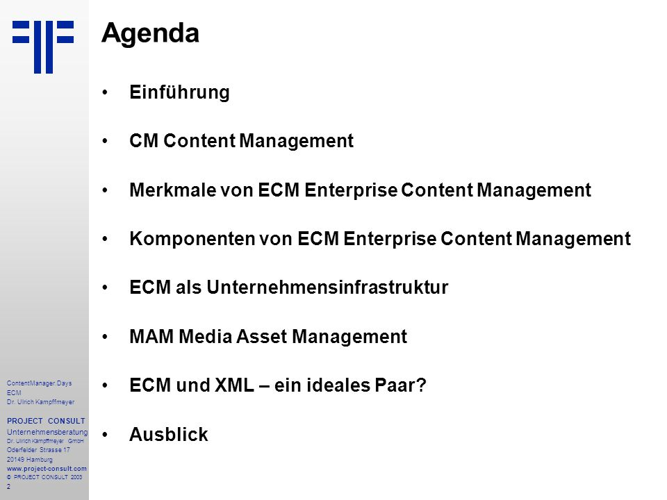 2 ContentManager.Days ECM Dr. Ulrich Kampffmeyer PROJECT CONSULT Unternehmensberatung Dr.