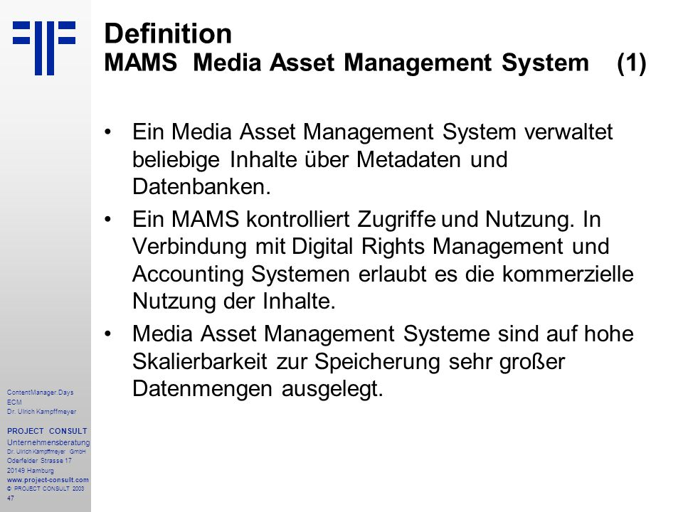 47 ContentManager.Days ECM Dr. Ulrich Kampffmeyer PROJECT CONSULT Unternehmensberatung Dr.