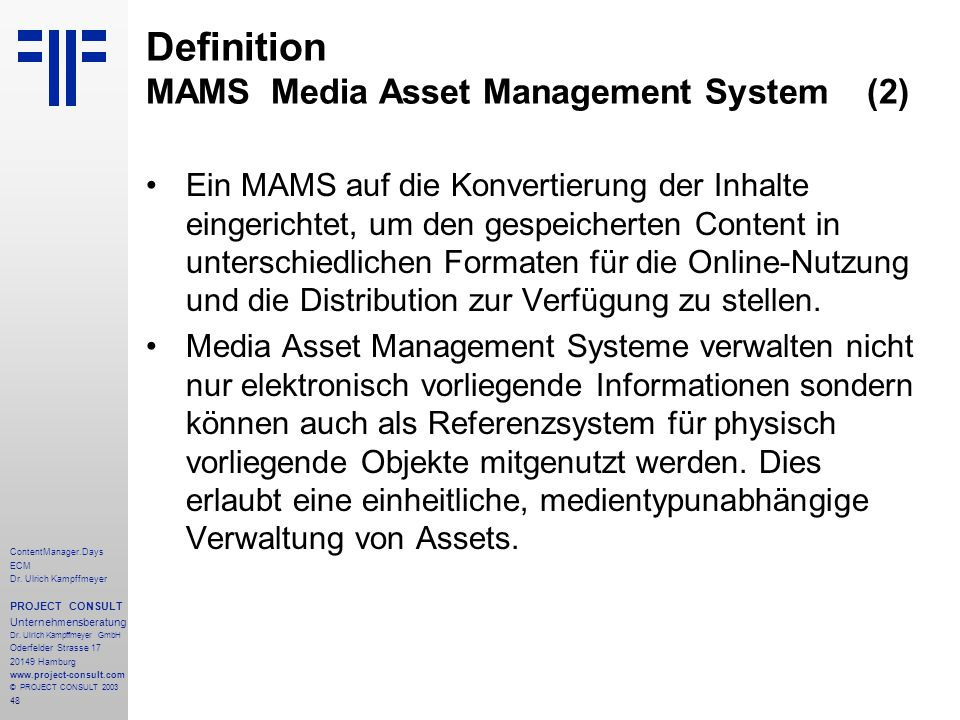 48 ContentManager.Days ECM Dr. Ulrich Kampffmeyer PROJECT CONSULT Unternehmensberatung Dr.