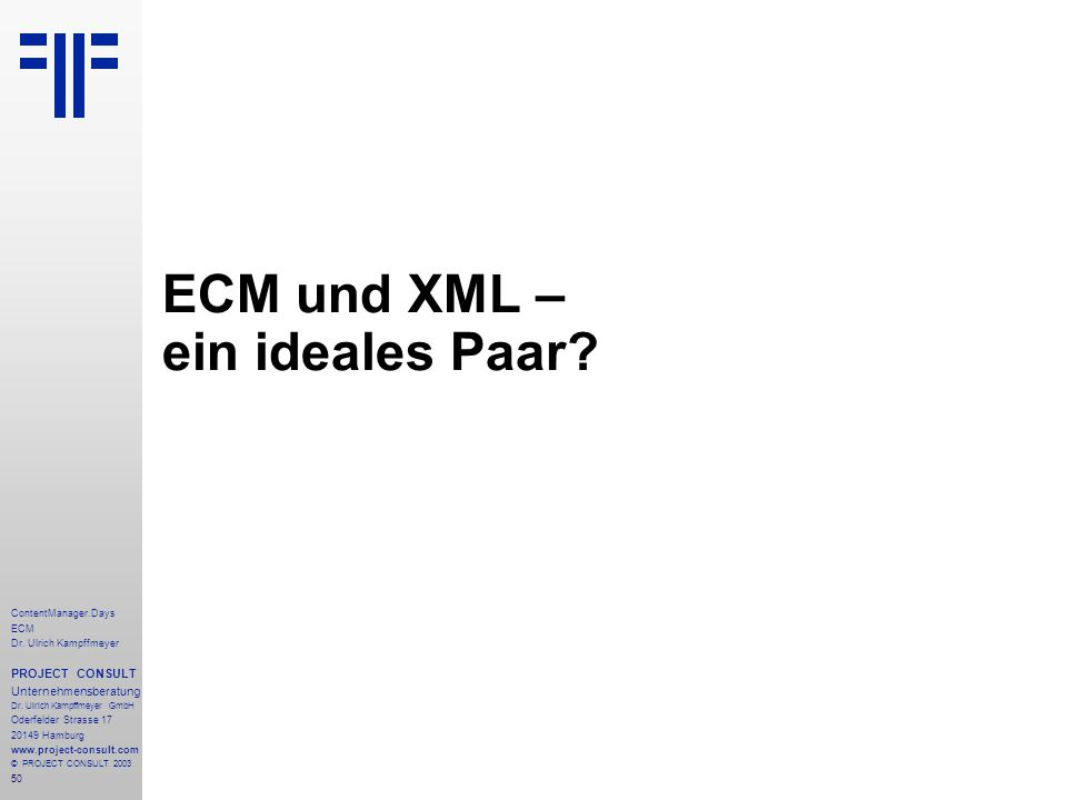 50 ContentManager.Days ECM Dr. Ulrich Kampffmeyer PROJECT CONSULT Unternehmensberatung Dr.