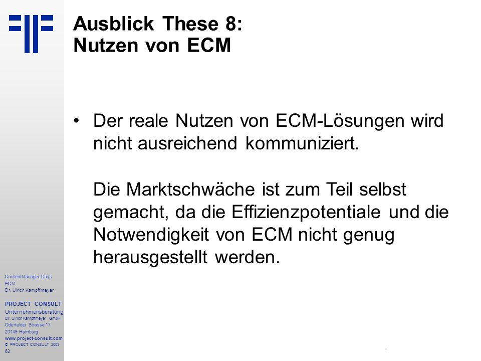 63 ContentManager.Days ECM Dr. Ulrich Kampffmeyer PROJECT CONSULT Unternehmensberatung Dr.