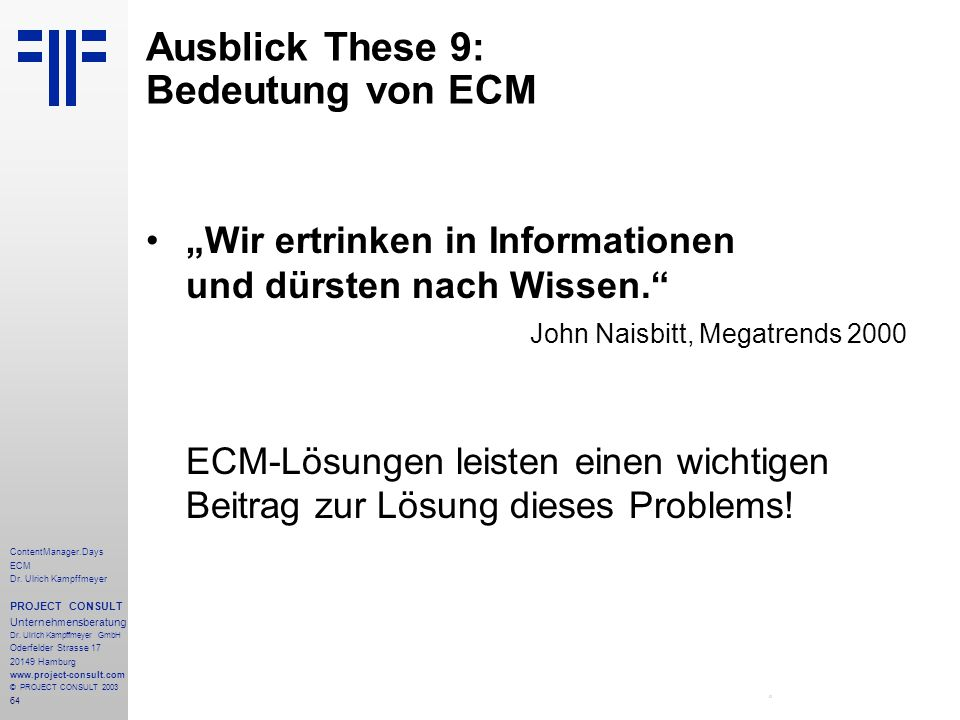 64 ContentManager.Days ECM Dr. Ulrich Kampffmeyer PROJECT CONSULT Unternehmensberatung Dr.