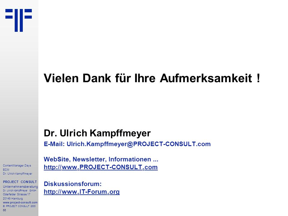 66 ContentManager.Days ECM Dr. Ulrich Kampffmeyer PROJECT CONSULT Unternehmensberatung Dr.