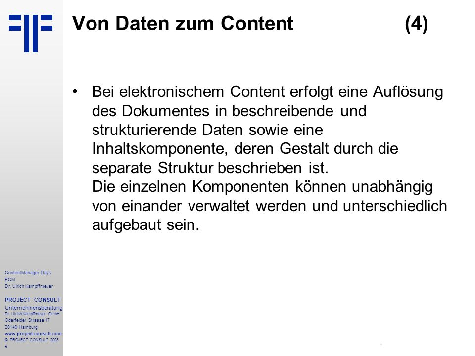 9 ContentManager.Days ECM Dr. Ulrich Kampffmeyer PROJECT CONSULT Unternehmensberatung Dr.