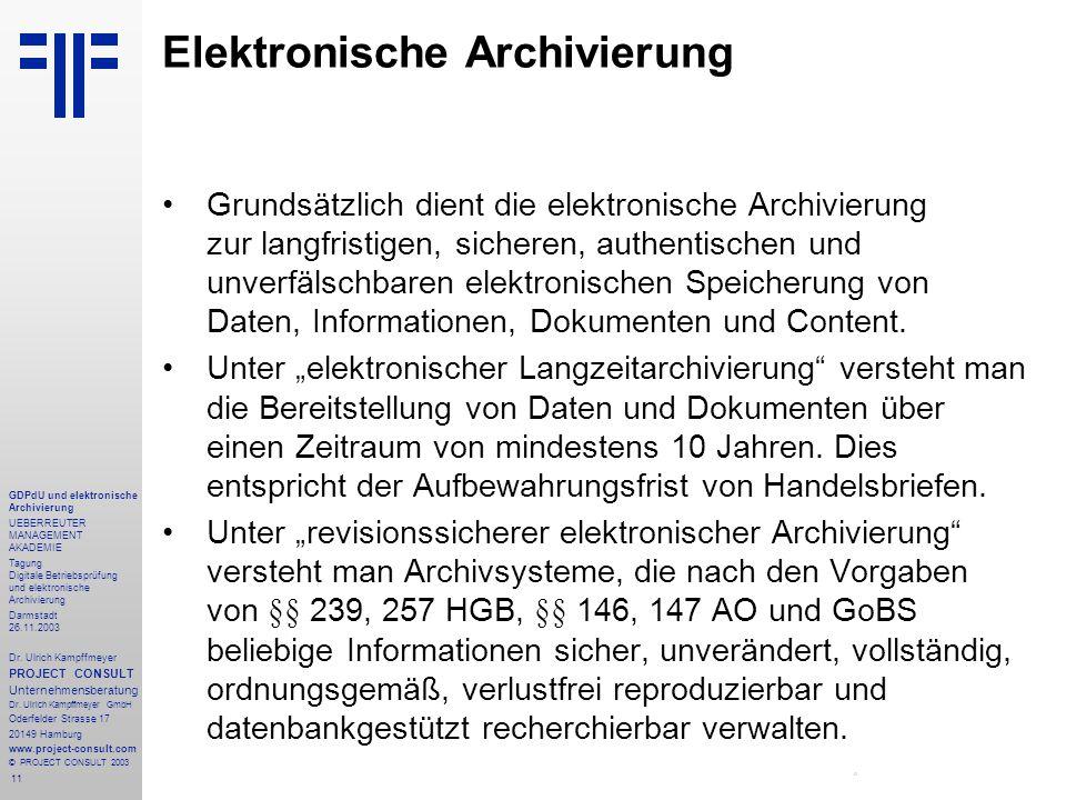 11 GDPdU und elektronische Archivierung UEBERREUTER MANAGEMENT AKADEMIE Tagung Digitale Betriebsprüfung und elektronische Archivierung Darmstadt 26.11.2003 Dr.