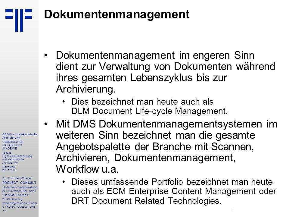 12 GDPdU und elektronische Archivierung UEBERREUTER MANAGEMENT AKADEMIE Tagung Digitale Betriebsprüfung und elektronische Archivierung Darmstadt 26.11.2003 Dr.